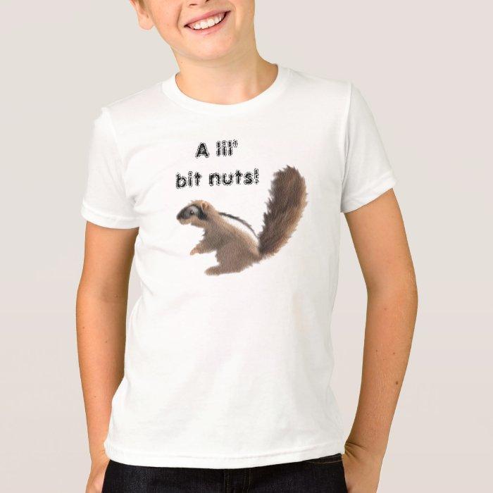 A lil'bit nuts! T-Shirt