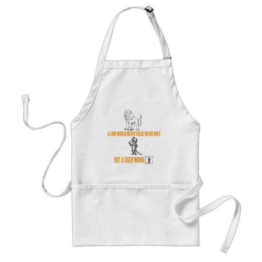 A Lion Would Never Cheat On His Wife Adult Apron