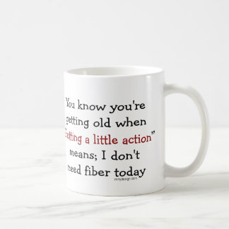 A Little Action For Seniors Humor Coffee Mug