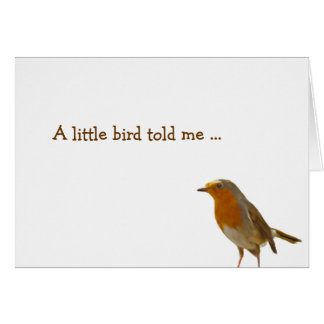 A little bird told me... greeting cards