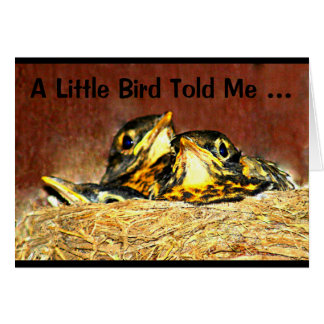 A Little Bird Told Me It's Your Birthday! Card