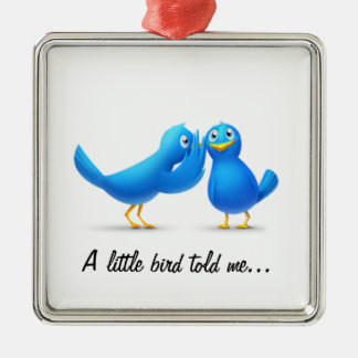 A little bird told me Ornament