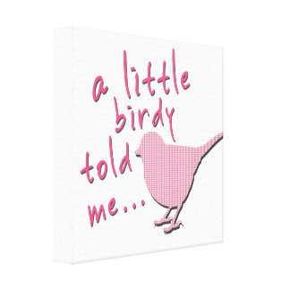 """A Little Birdy Told Me 12"""" x 12"""" Canvas (pink)"""