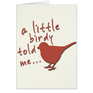 A Little Birdy Told Me... Birthday Card