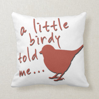 A Little Birdy Told Me Throw Pillow (red)