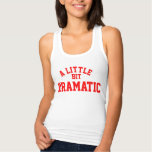 A Little Bit Dramatic Slim Fit Racerback Tank Top