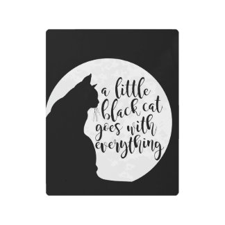 A Little Black Cat Goes With Everything Metal Print