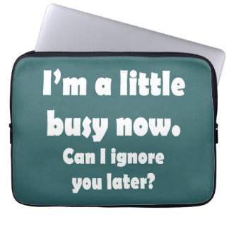 A LITTLE BUSY NOW LAPTOP SLEEVE