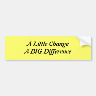 A Little Change A BIG Difference Bumper Sticker