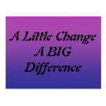 A Little Change, A BIG Difference Post Card