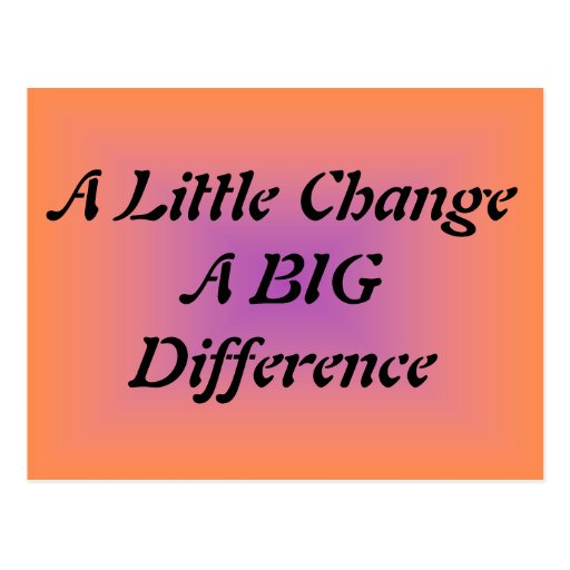 A Little Change, A BIG Difference Postcards