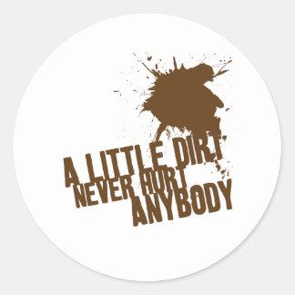 A little dirt never hurt anybody classic round sticker