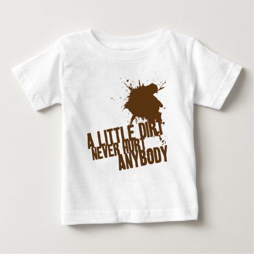 A little dirt never hurt anybody t-shirt