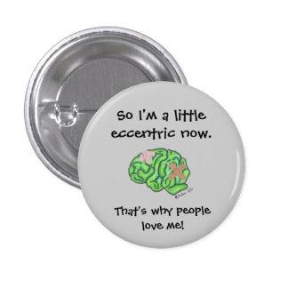 """A Little Eccentric"" Pinback Button"