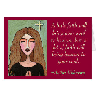 A little faith will bring your soul to heaven... - greeting card