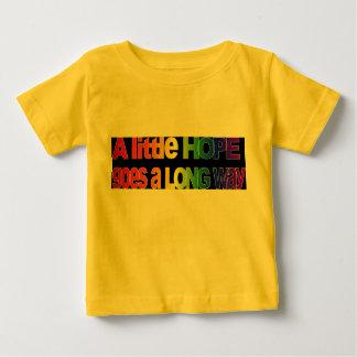 A Little Hope Goes a Long Way Infant T-shirt