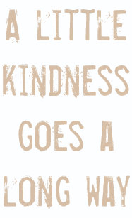 kindness goes a long way