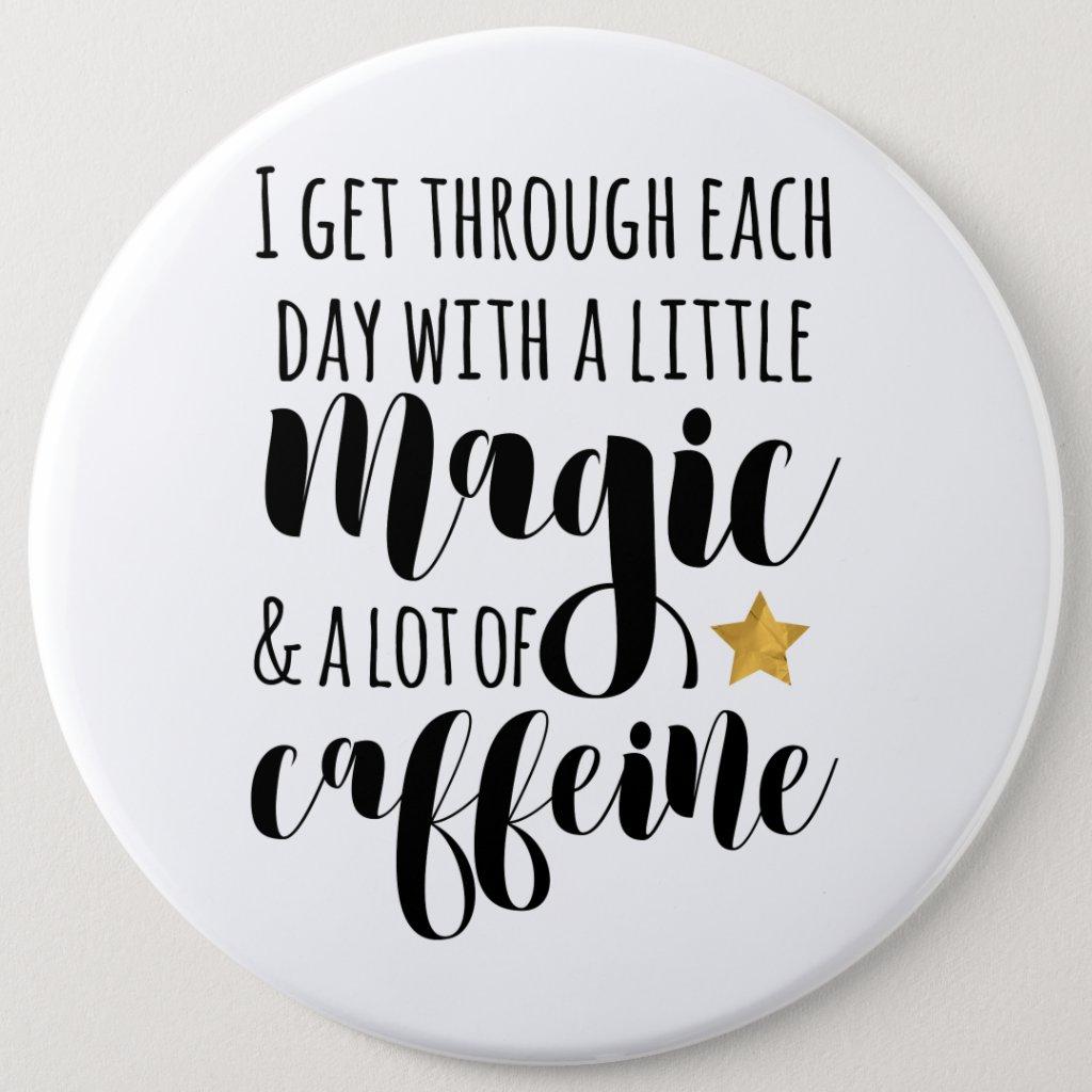A little Magic & a lot of Caffeine Button