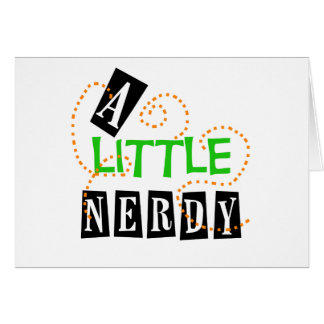 A Little Nerdy Card