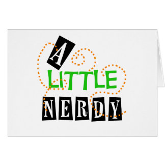 A Little Nerdy Greeting Card