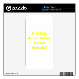 A Little Party Never Killed Nobody iPhone 4S Skins