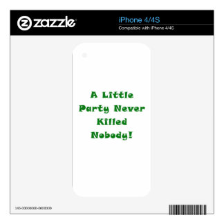 A Little Party Never Killed Nobody Skins For iPhone 4