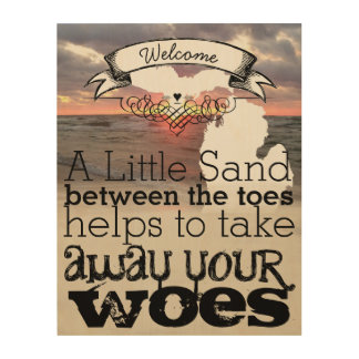 A Little Sand Between the Toes Takes Away Woes Wood Wall Art