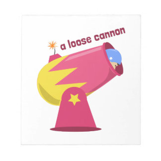 A Loose Cannon Note Pad