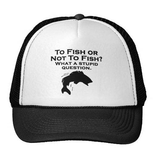 A los pescados o no pescar gorros