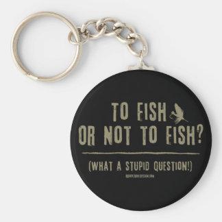 ¿A los pescados o no pescar? ¡Una qué pregunta est Llavero Redondo Tipo Pin