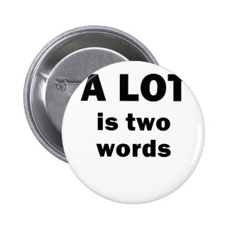A Lot is Two Words Button