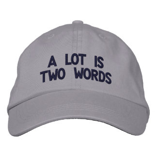 A Lot is Two Words Embroidered Hat