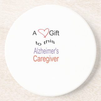 A love gift to this Alzheimer's Caregiver. Coaster