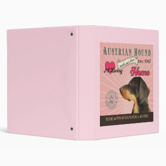 A Loving Austrian Hound Makes Our House Home 3 Ring Binder