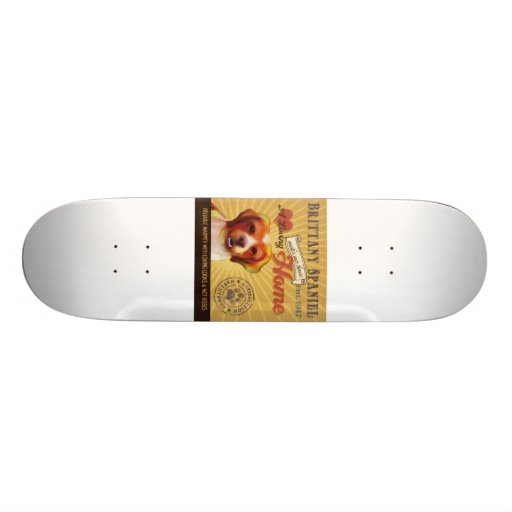A Loving Brittany Spaniel Makes Our House Home Skate Board