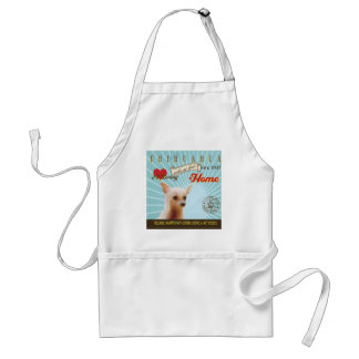 A Loving Chihuahua Makes Our House Home Adult Apron