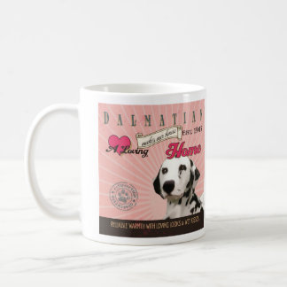 A Loving Dalmatian Makes Our House Home Coffee Mug