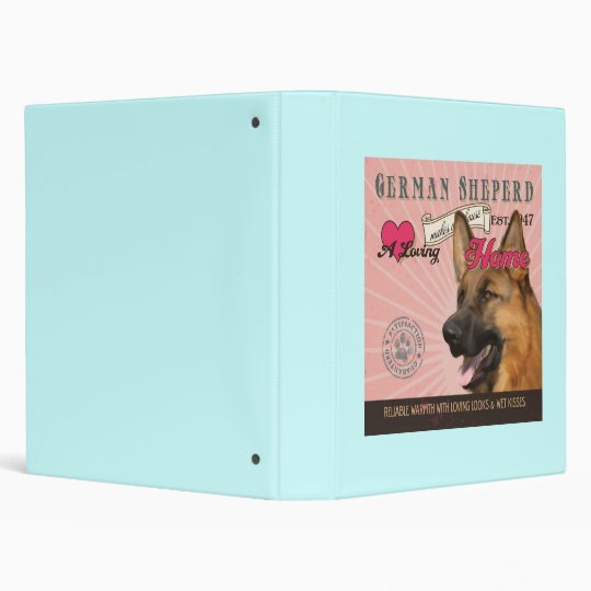 A Loving German Sheperd Makes Our House Home Binder