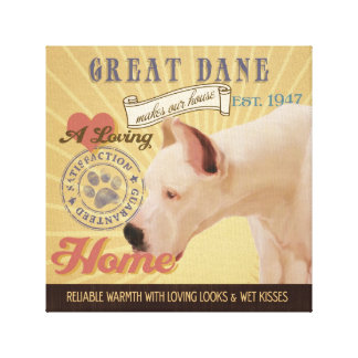 A Loving Great Dane Makes Our House Home Canvas Print