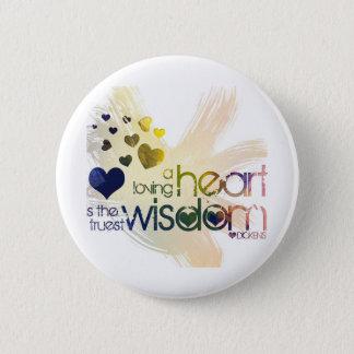 a loving heart is the truest wisdom pinback button