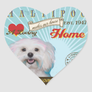 A Loving Maltipoo Makes Our House Home Heart Sticker