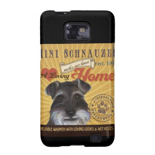 A Loving Mini Schnauzer Makes Our House Home Galaxy S2 Cases