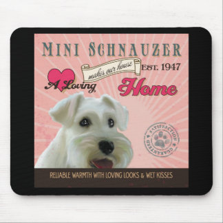 A Loving Mini Schnauzer Makes Our House Home Mouse Pads