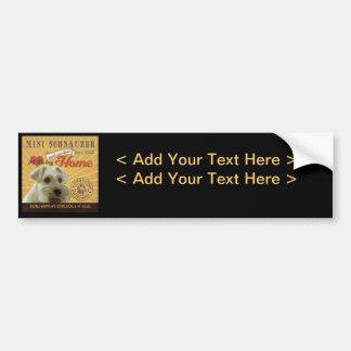 A Loving Mini Schnauzer MakesOur House Home Bumper Sticker