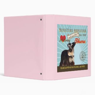 A Loving Miniature Schnauzer Makes Our House Home Binder