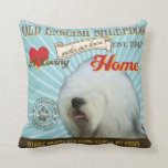 A Loving Old English Sheepdog Makes Our House Home Throw Pillow