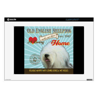 "A Loving Old English Sheepdog Makes Our House Home 15"" Laptop Skin"