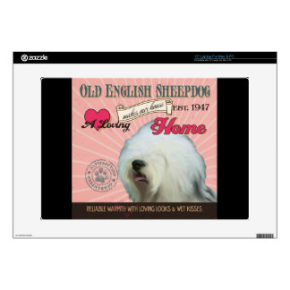 "A Loving Old English Sheepdog Makes Our House Home 15"" Laptop Skins"