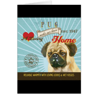 A Loving Pug Makes Our House Home Card