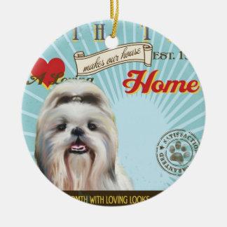 A Loving Shih Tzu Makes Our House Home Ceramic Ornament
